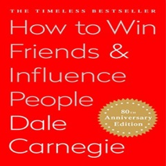 How to Win Friends and Influence People (Unabridged)
