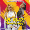Nailah Blackman & Shenseea - We Ready (Champion Gyal) artwork
