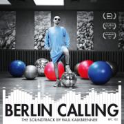 Berlin Calling - The Soundtrack by Paul Kalkbrenner (Original Motion Picture Soundtrack) - Paul Kalkbrenner