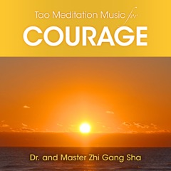 Tao Music Meditation for Courage
