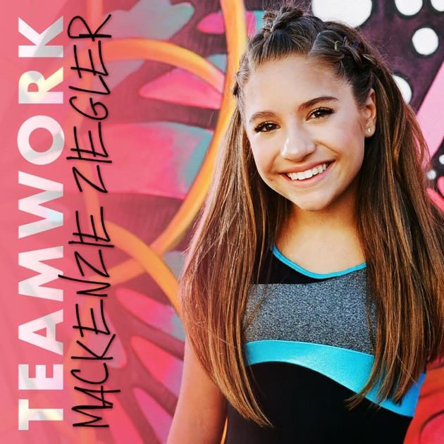 Teamwork - Single by Mackenzie Ziegler on Apple Music