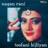 Nagan Rani / Toofani Bijliyan