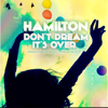 Hamilton - Don't Dream It's Over (Dream Mix) bild