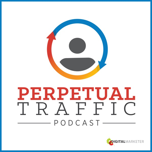 Perpetual Traffic by DigitalMarketer | Facebook Advertising | Social Media Marketing | Digital Marketing