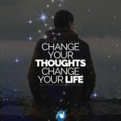 Change Your Thoughts Change Your Life (Inspirational Speeches)