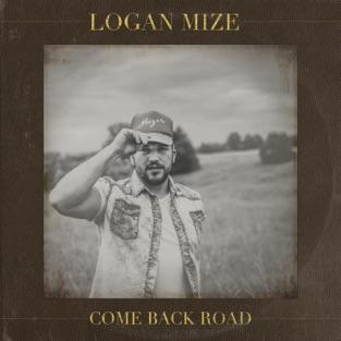 Come Back Road – Logan Mize