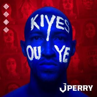 Kiyès ou ye – J.Perry
