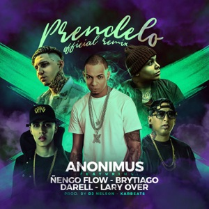 Anonimus - Prendelo (Remix) [feat. Lary Over, Ñengo Flow, Darell & Brytiago]