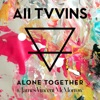 Alone Together (feat. James Vincent McMorrow) - Single ジャケット写真