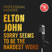 Sorry Seems to Be the Hardest Word (Backing Track)
