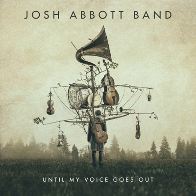 Until My Voice Goes Out - Josh Abbott Band
