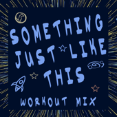 Something Just Like This (Extended Workout Mix)