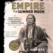 Download Empire of the Summer Moon: Quanah Parker and the Rise and Fall of the Comanches, the Most Powerful Indian Tribe in American History (Unabridged) Audio Book