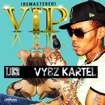 V.I.P (Remastered) - Single - Vybz Kartel