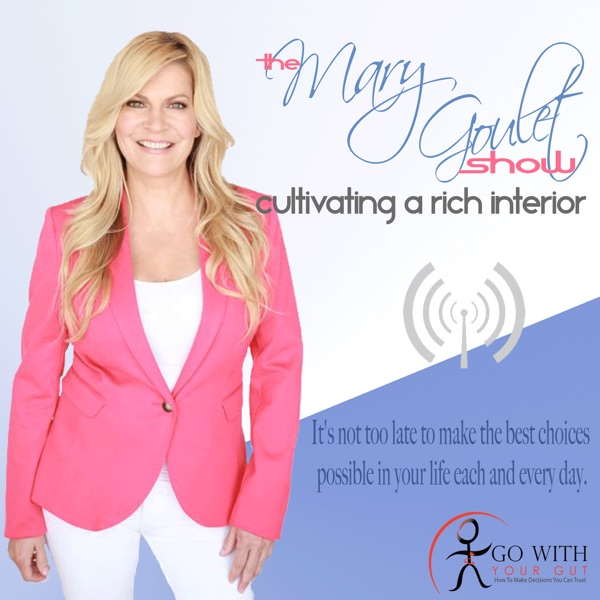 The Mary Goulet Show: Cultivating A Rich Interior