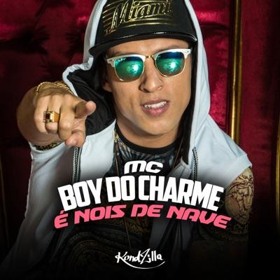 É Nóis de Nave - Single - MC Boy do Charmes