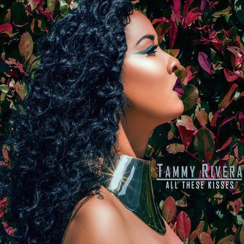 Tammy Rivera - All These Kisses