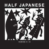 Half Japanese - You're Gonna Miss Me