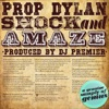 Shock & Amaze (feat. DJ Premier) [Dirty] - Single, Prop Dylan