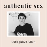 Authentic Sex with Juliet Allen podcast