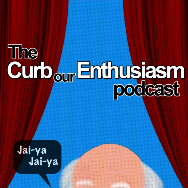 The Curb Our Enthusiasm Podcast