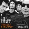 Totally Stripped: Brixton (Live), The Rolling Stones