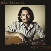 Michael Kirkpatrick - Come Back Home to Me
