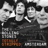 Totally Stripped: Amsterdam (Live)
