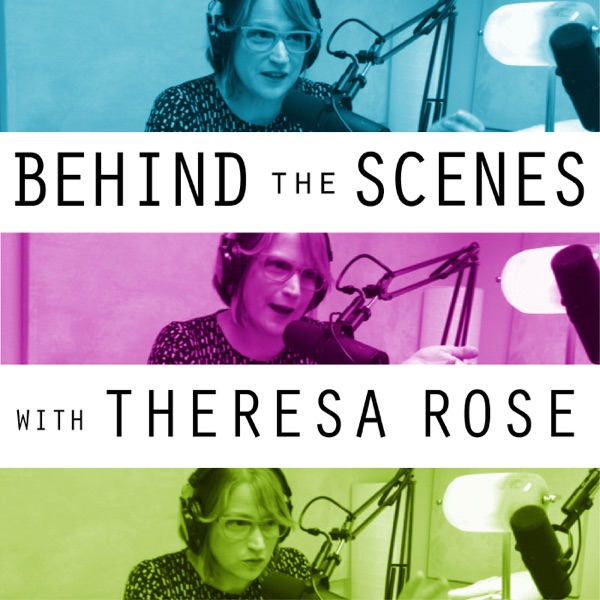 Behind The Scenes with Theresa Rose
