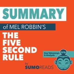Summary of Mel RobbinsThe Five Second Rule: Key Takeaways & Analysis (Unabridged)