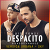 Despacito (Versión Urbana/Sky) - Luis Fonsi & Daddy Yankee