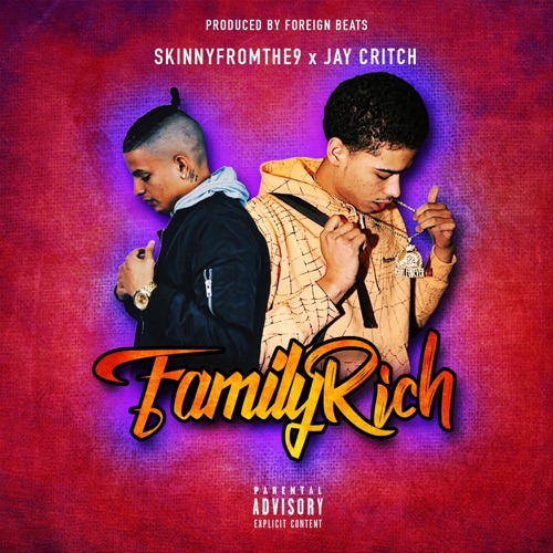 Skinnyfromthe9 - Family Rich (feat. Jay Critch) - Single