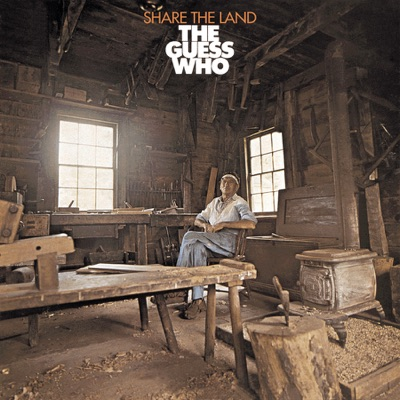 Share the Land - The Guess Who