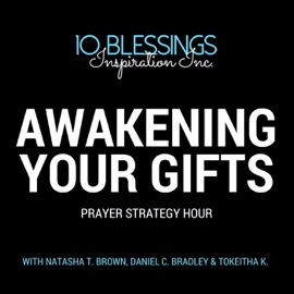 Awakening Your Gifts Prayer Strategy Hour