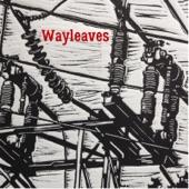 Wayleaves - Breakaway