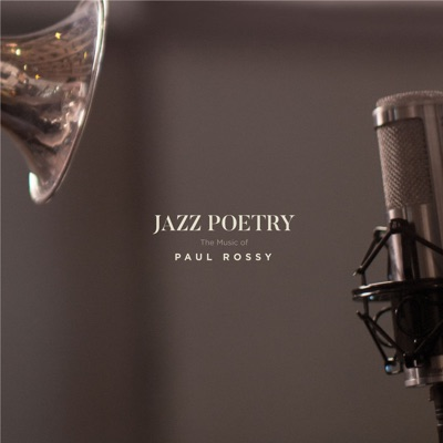 Paul Rossy – Jazz Poetry: The Music of Paul Rossy