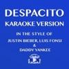 Despacito (In the Style of Justin Bieber, Luis Fonsi & Daddy Yankee) [Karaoke Version] - Single