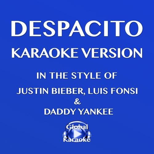 Global Karaoke - Despacito (In the Style of Justin Bieber, Luis Fonsi & Daddy Yankee) [Karaoke Version]
