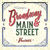 The Corner Of Broadway And Main Street-Voctave
