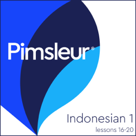 Indonesian Phase 1, Unit 16-20: Learn to Speak and Understand Indonesian with Pimsleur Language Programs audiobook