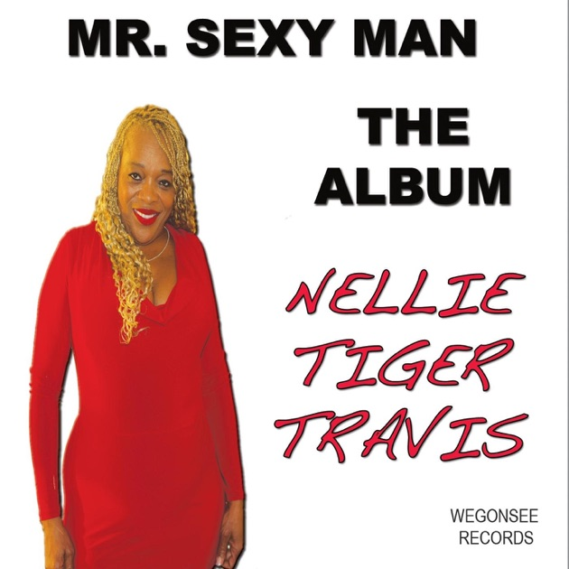 mr sexy man the album by nellie tiger travis on apple music. Black Bedroom Furniture Sets. Home Design Ideas