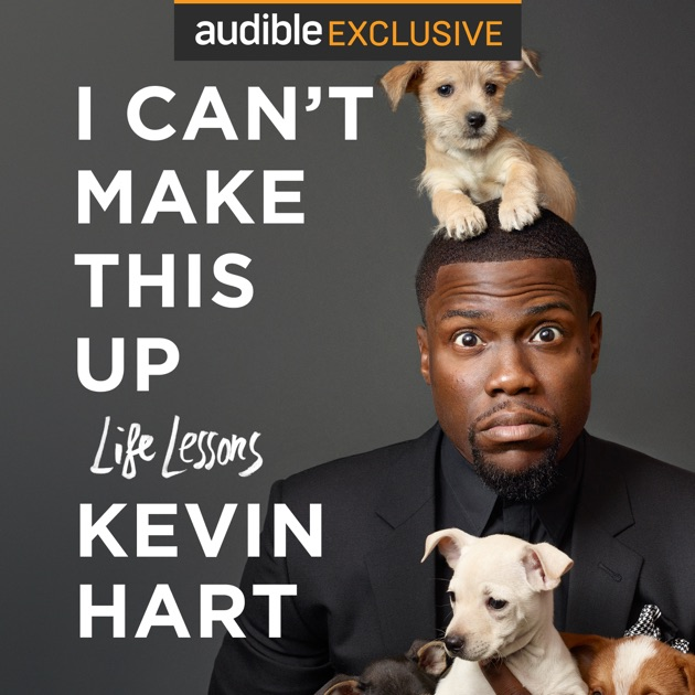 I Can't Make This Up: Life Lessons (Unabridged) By Kevin