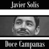 Doce Campanas, Javier Solís