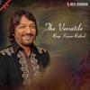 The Versatile Roop Kumar Rathod Single