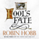 Robin Hobb - Fool's Fate: The Tawny Man Trilogy, Book 3 (Unabridged)