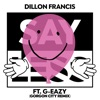 Say Less (feat. G-Eazy) [Gorgon City Remix] [Radio Edit] - Single, Dillon Francis