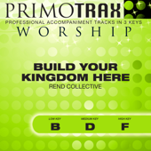 Build Your Kingdom Here (High Key - F) [Performance Backing Track]