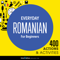 Innovative Language Learning - Everyday Romanian for Beginners - 400 Actions & Activities artwork