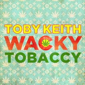 Toby Keith - Wacky Tobaccy
