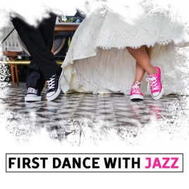 First Dance With Jazz Best Wedding Songs For Perfect Day Background Family Dinner Romantic Time